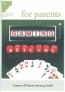 aj for parents: Gaming - Betting - Gambling (in Englisch). / Games of Chance Among Youth. - Bestellungen aus Bayern kostenfrei